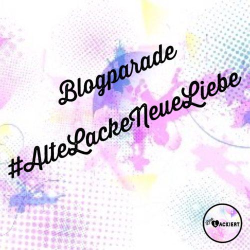 Blogparade Alte Lacke Neue Liebe