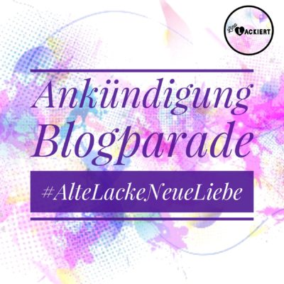 Blogparade AlteLackeNeueLiebe by lina-lackiert